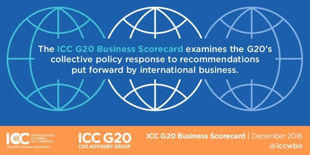 The ICC G20 Business Scorecard examines the G20's collective policy response to recommendations put forward by internation...