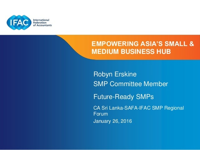 Page 1 | Confidential and Proprietary Information EMPOWERING ASIA'S SMALL & MEDIUM BUSINESS HUB Robyn Erskine SMP Committe...