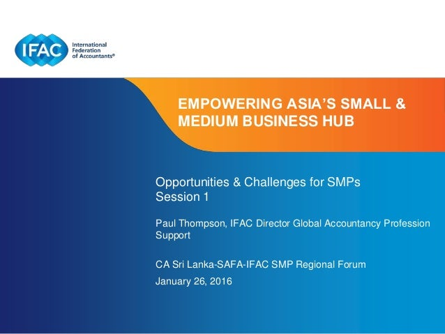 Page 1   Confidential and Proprietary Information EMPOWERING ASIA'S SMALL & MEDIUM BUSINESS HUB Opportunities & Challenges...