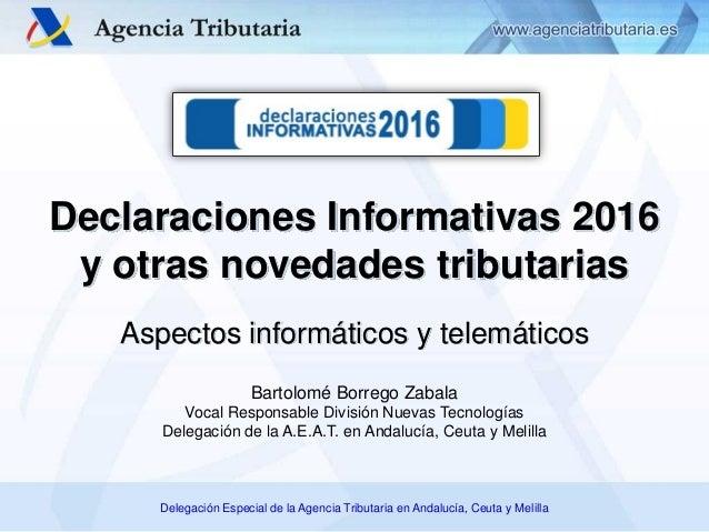 Delegación Especial de la Agencia Tributaria en Andalucía, Ceuta y Melilla Aspectos informáticos y telemáticos Declaracion...