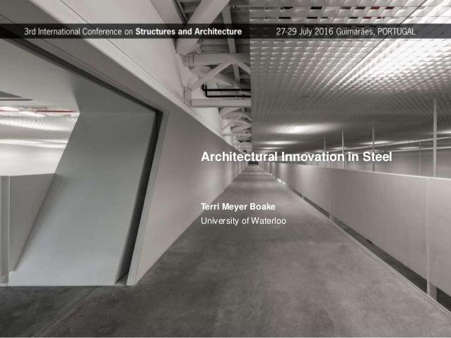 Architectural Innovation in Steel Terri Meyer Boake University of Waterloo