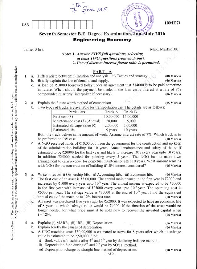 USN 10ME71 2016 Engineering Economy Max. Marks:100 Note: 1. Answer FIVE full questions, selecting at least TWO questions f...