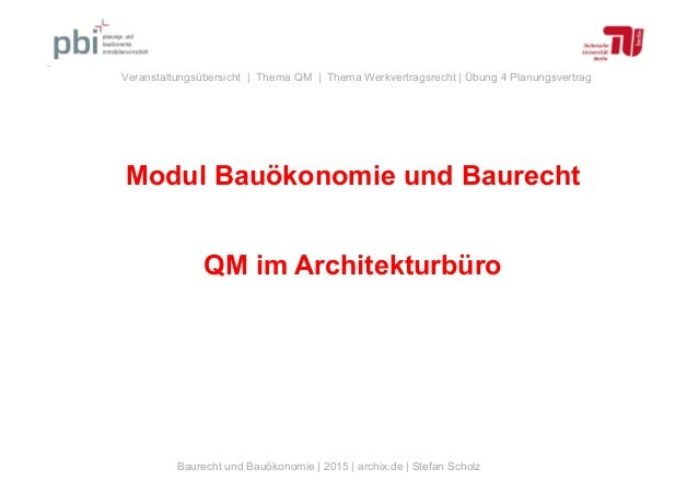 Baurecht und Bauökonomie | 2015 | archix.de | Stefan Scholz Veranstaltungsübersicht | Thema QM | Thema Werkvertragsrecht |...