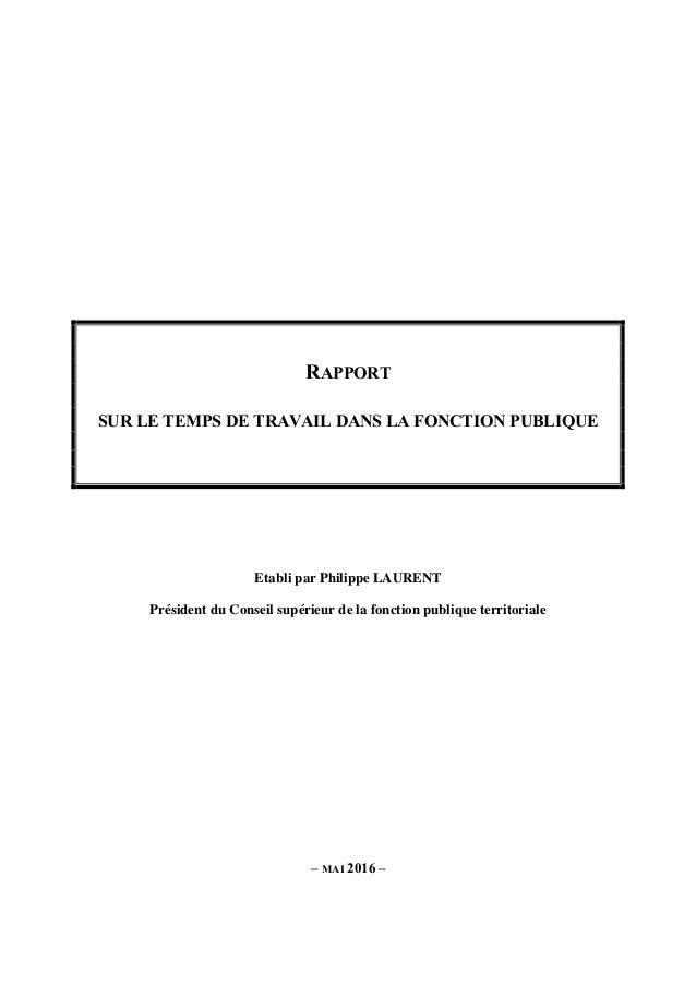 RAPPORT SUR LE TEMPS DE TRAVAIL DANS LA FONCTION PUBLIQUE Etabli par Philippe LAURENT Président du Conseil supérieur de la...