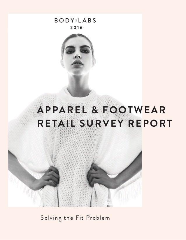 Solving the Fit Problem APPAREL & FOOTWEAR RETAIL SURVEY REPORT 2 0 1 6