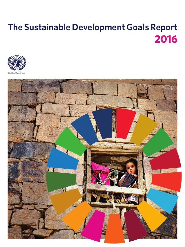 United Nations The Sustainable Development Goals Report 2016