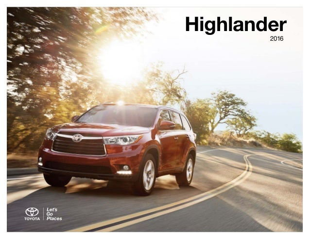 2016 Toyota Highlander Brochure | Pekin IL Toyota Dealer on highlander parts diagram, highlander engine diagram, highlander parts catalog, highlander fuse box diagram, highlander wheels, highlander door panel removal,