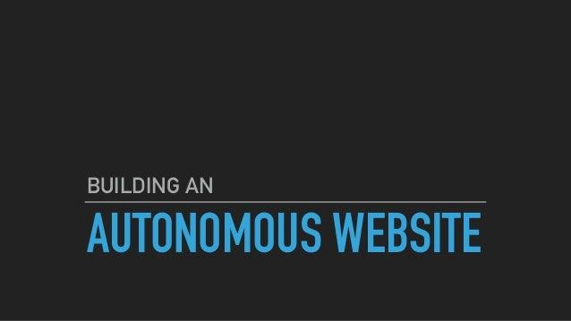 AUTONOMOUS WEBSITE BUILDING AN
