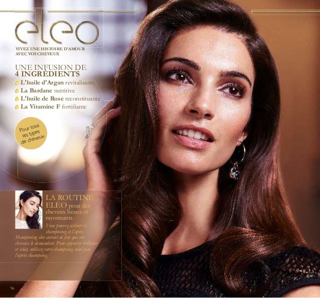 16 VIVEZ UNE HISTOIRE D'AMOUR AVEC VOS CHEVEUX LA ROUTINE ELEO pour des cheveux beaux et rayonnants Vous pouvez utiliser l...