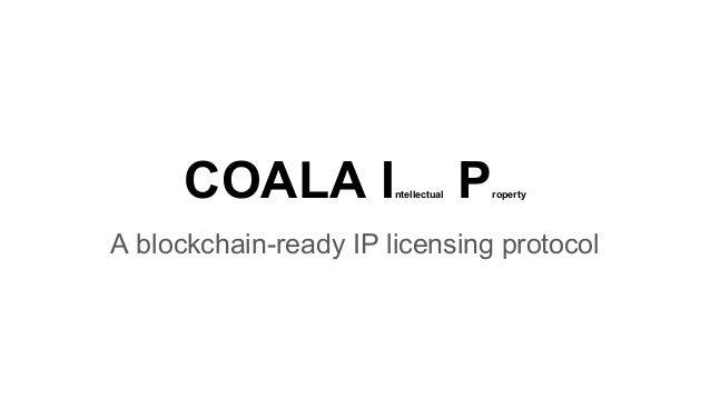 COALA Intellectual Property A blockchain-ready IP licensing protocol