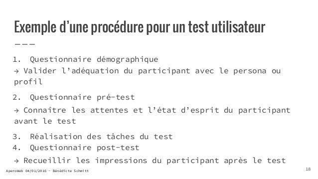 AperoWeb 04/01/2016 - Bénédicte Schmitt Exemple d'une procédure pour un test utilisateur 1. Questionnaire démographique → ...