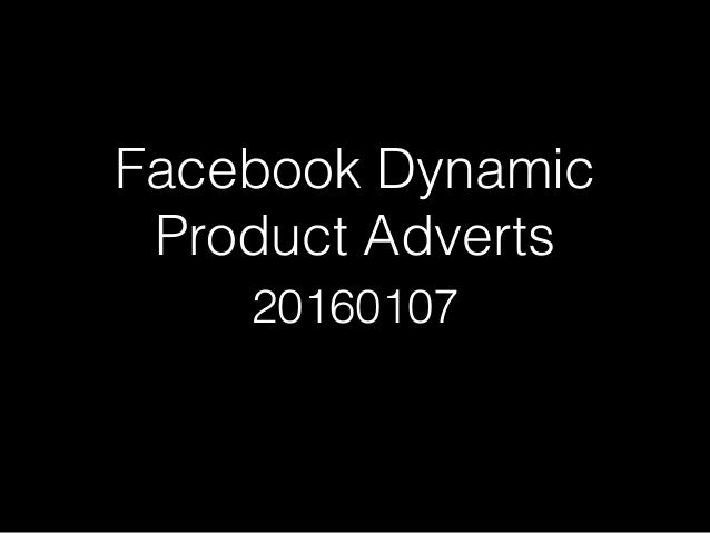 Facebook Dynamic Product Adverts 20160107