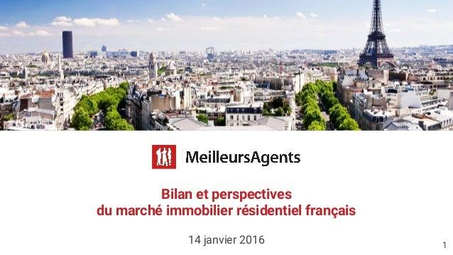 Bilan Et Perspectives Du March Immobilier Rsidentiel Franais 14 Janvier 2016 1 MeilleursAgents