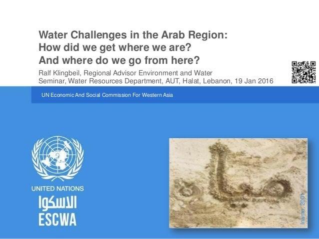 UN Economic And Social Commission For Western Asia Seminar, Water Resources Department, AUT, Halat, Lebanon, 19 Jan 2016 W...