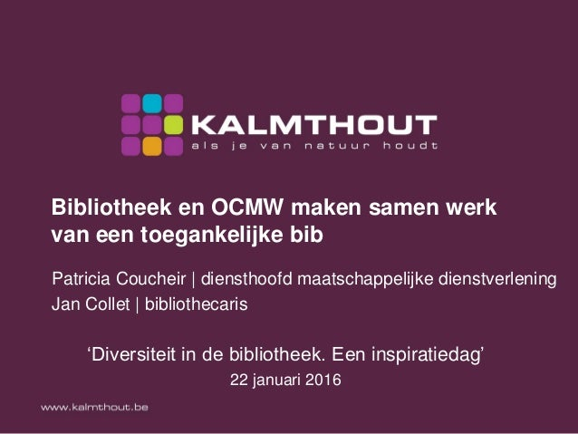 Bibliotheek en OCMW maken samen werk van een toegankelijke bib 'Diversiteit in de bibliotheek. Een inspiratiedag' 22 janua...