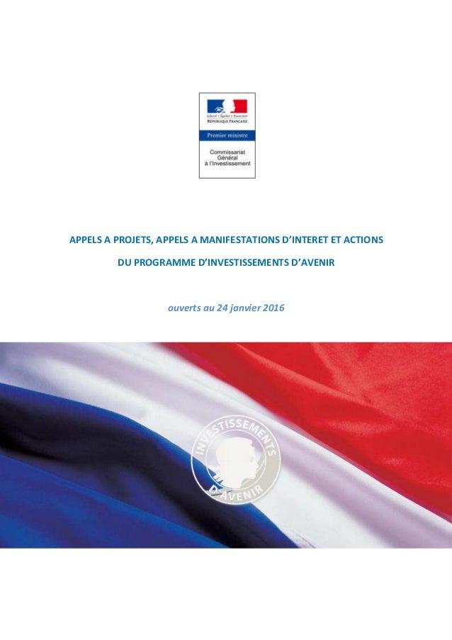 APPELS A PROJETS, APPELS A MANIFESTATIONS D'INTERET ET ACTIONS DU PROGRAMME D'INVESTISSEMENTS D'AVENIR ouverts au 24 janvi...