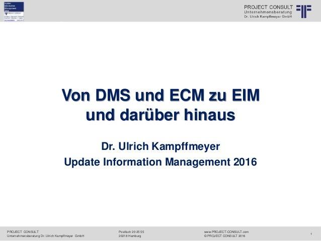 PROJECT CONSULT Unternehmensberatung Dr. Ulrich Kampffmeyer GmbH www.PROJECT-CONSULT.com © PROJECT CONSULT 2016 Postfach 2...