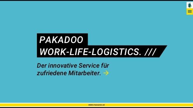 PAKADOO WORK-LIFE-LOGISTICS. /// Der innovative Service für zufriedene Mitarbeiter.  WWW.PAKADOO.DE