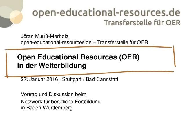Open Educational Resources (OER) als große Chance für Aus- und Weiterbildung 1. Dezember 2015 | Wien ExpertInnengespräch b...