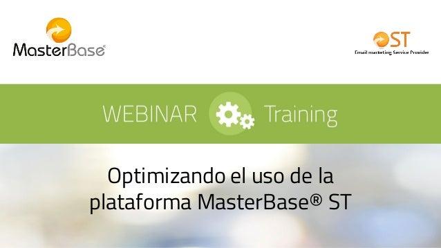 Optimizando el uso de la plataforma MasterBase® ST