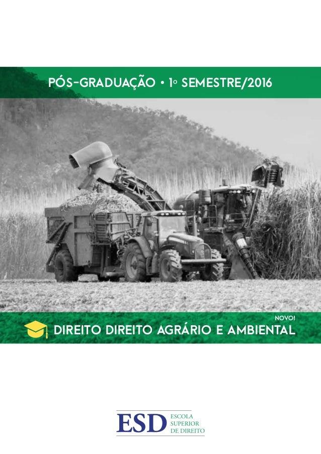Pós-Graduação • 1º Semestre/2016 Direito Direito AGRÁRIO E AMBIENTAL NOVO!