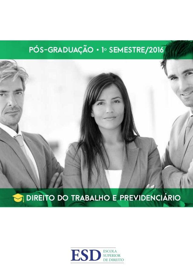 Pós-Graduação • 1º Semestre/2016 Direito DO TRABALHO E PREVIDENCIÁRIO