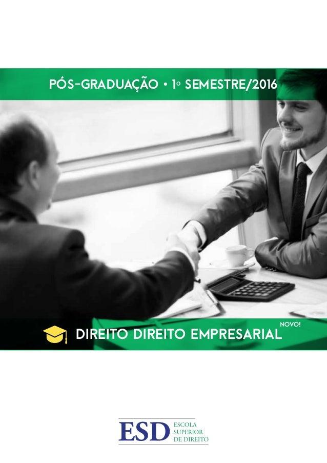 Pós-Graduação • 1º Semestre/2016 Direito Direito EMPRESARIAL NOVO!