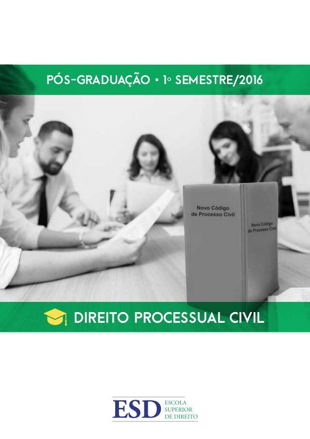 Pós-Graduação • 1º Semestre/2016 Direito Processual civil