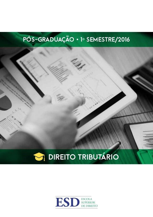 Pós-Graduação • 1º Semestre/2016 Direito TRIBUTÁRIO