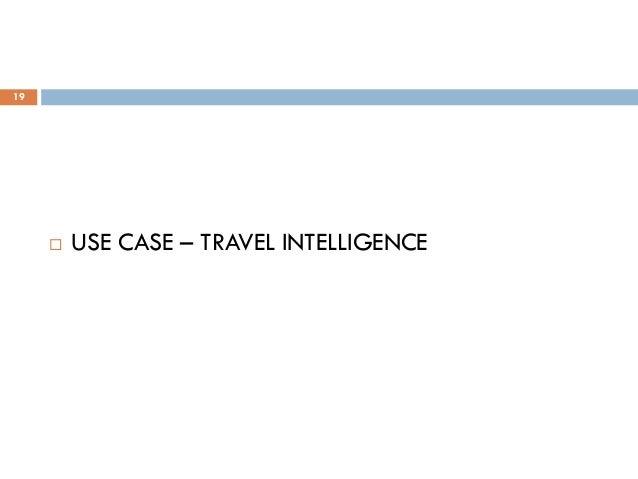 19  USE CASE – TRAVEL INTELLIGENCE