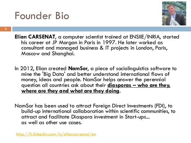 Founder Bio 2 Elian CARSENAT, a computer scientist trained at ENSIIE/INRIA, started his career at JP Morgan in Paris in 19...