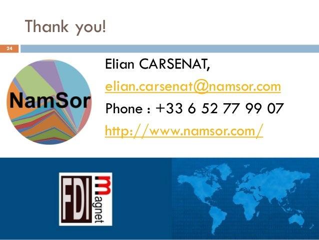 Thank you! Elian CARSENAT, elian.carsenat@namsor.com Phone : +33 6 52 77 99 07 http://www.namsor.com/ 24 Juillet 2013, Amb...