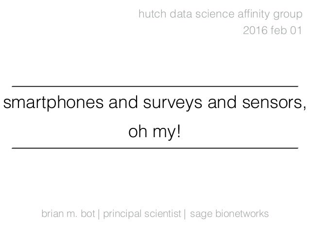smartphones and surveys and sensors, oh my!