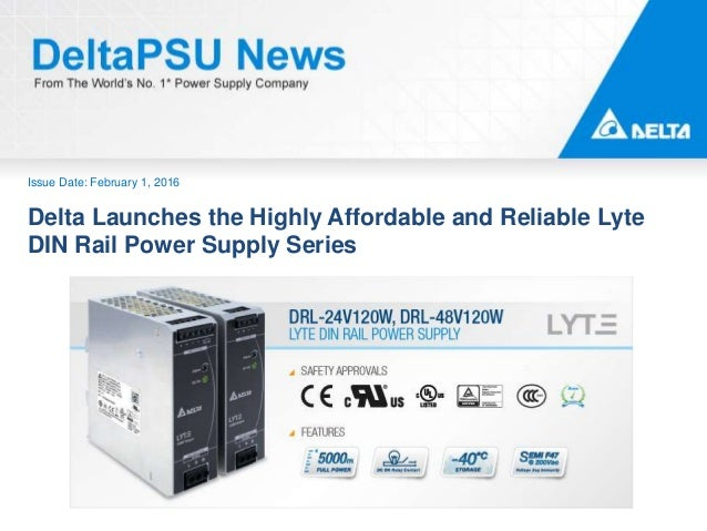 Issue Date: February 1, 2016 Delta Launches the Highly Affordable and Reliable Lyte DIN Rail Power Supply Series