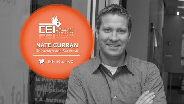 NATE CURRAN ENTREPRENEUR-IN-RESIDENCE @NATECURRANAZ