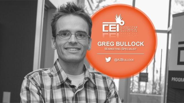 GREG BULLOCK MARKETING SPECIALIST @AZBULLOCK