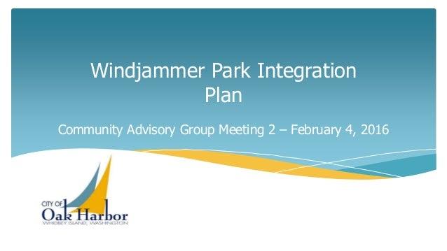 Windjammer Park Integration Plan Community Advisory Group Meeting 2 – February 4, 2016