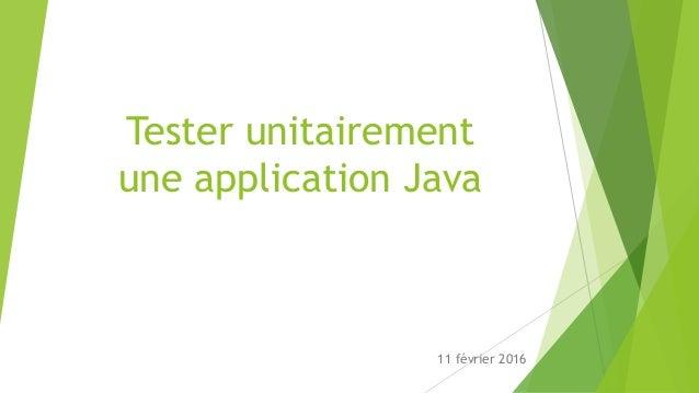 Tester unitairement une application Java 11 février 2016