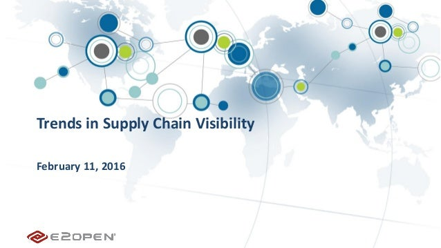 Trends in Supply Chain Visibility February 11, 2016