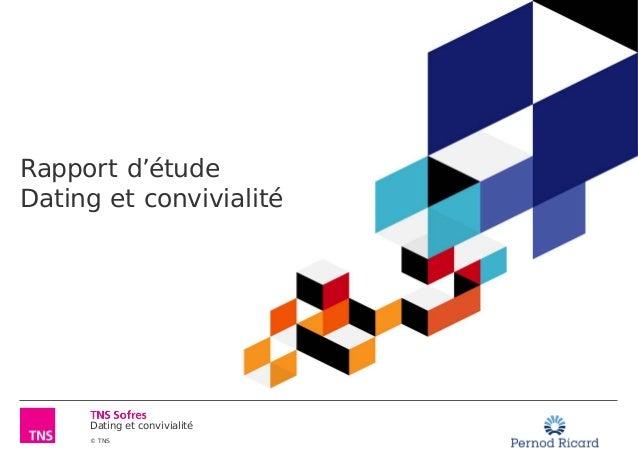 Dating et convivialité © TNS Rapport d'étude Dating et convivialité