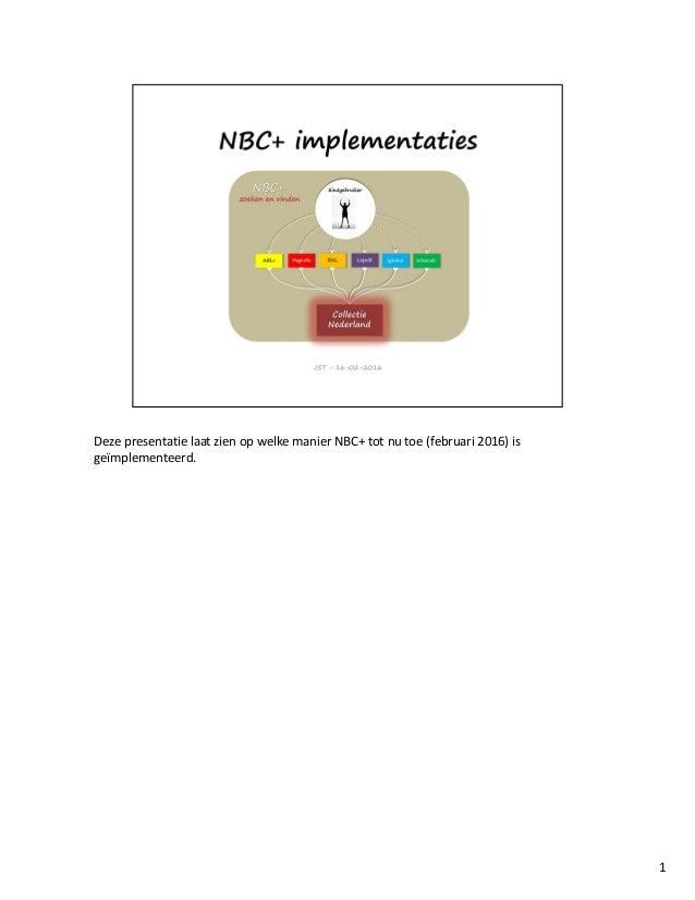 DezepresentatielaatzienopwelkemanierNBC+totnutoe(februari2016)is geïmplementeerd. 1