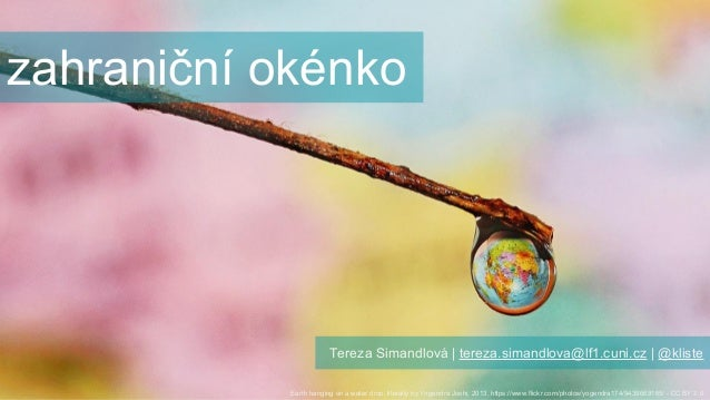 zahraniční okénko Earth hanging on a water drop, literally by Yogendra Joshi, 2013, https://www.flickr.com/photos/yogendra...