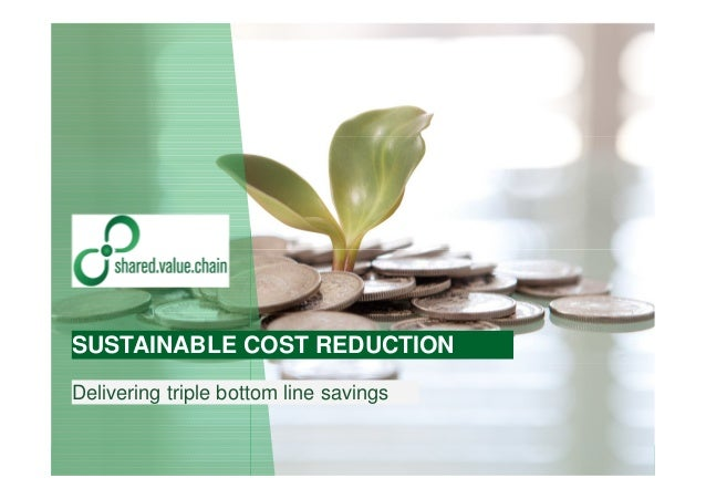 SCORE: Sustainable Cost Reduction | February 2016 | © 2012-2016 Proprietary and Confidential shared.value.chainPage 1 Deli...