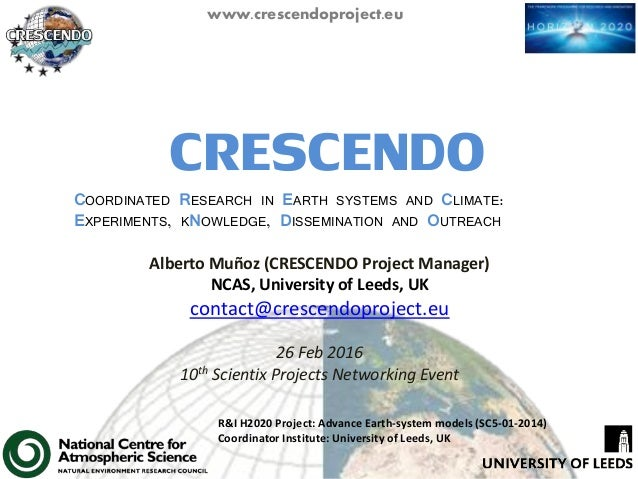 www.crescendoproject.eu CRESCENDOCOORDINATED RESEARCH IN EARTH SYSTEMS AND CLIMATE: EXPERIMENTS, KNOWLEDGE, DISSEMINATION ...