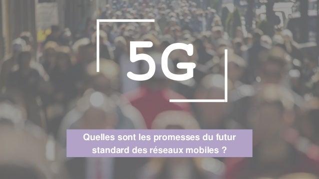 Quelles sont les promesses du futur standard des réseaux mobiles ? 5G