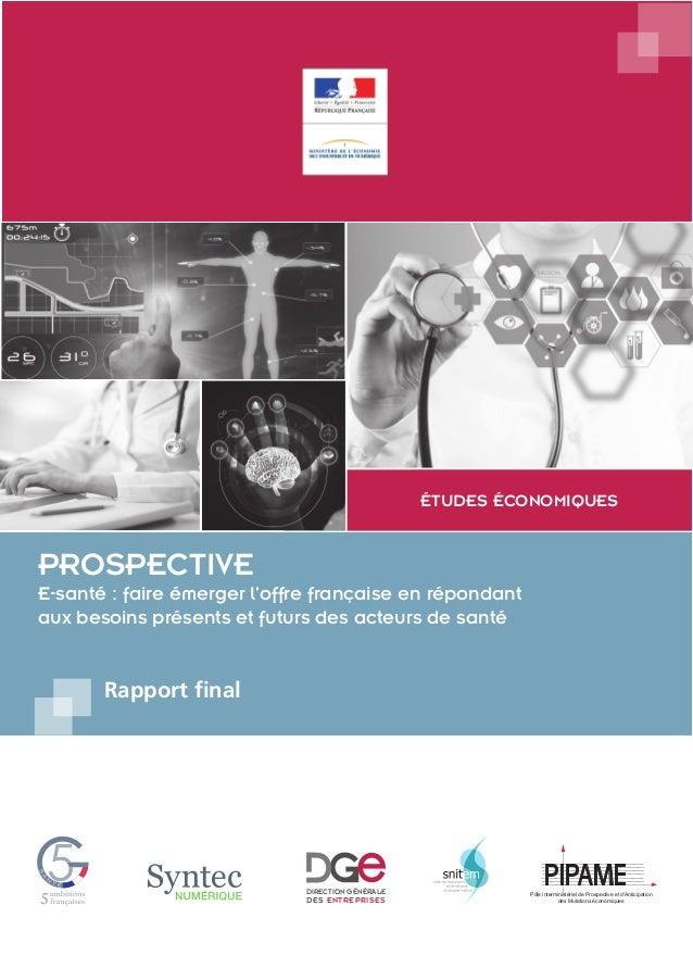 DIRECTION GÉNÉRALE DES ENTREPRISES DIRECTION GÉNÉRALE DES ENTREPRISES PROSPECTIVE E-santé : faire émerger l'offre français...