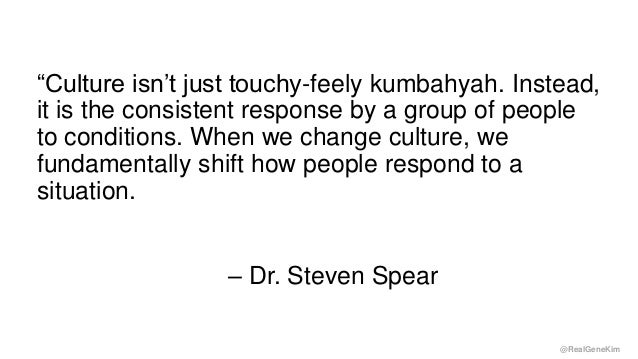 """@RealGeneKim """"Culture isn't just touchy-feely kumbahyah. Instead, it is the consistent response by a group of people to co..."""
