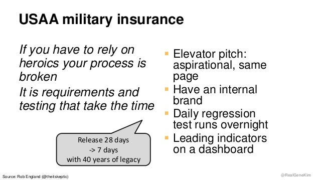 @RealGeneKim USAA military insurance If you have to rely on heroics your process is broken It is requirements and testing ...