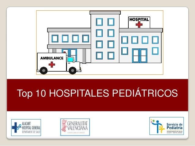 Top 10 HOSPITALES PEDIÁTRICOS