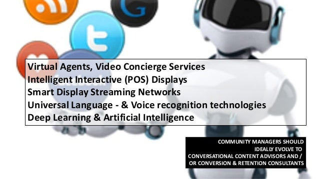 Virtual Agents, Video Concierge Services Intelligent Interactive (POS) Displays Smart Display Streaming Networks Universal...